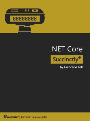 .NET Core Succinctly by Giancarlo Lelli