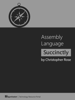 Assembly Language Succinctly by Christopher Rose