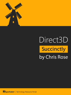 Direct 3D Succinctly by Chris Rose