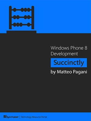 Windows Phone 8 Development Succinctly by Matteo Pagani