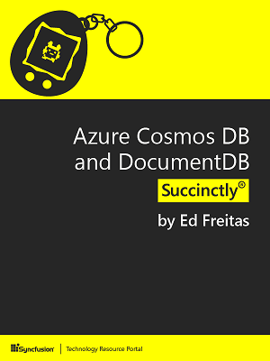 Azure Cosmos DB and DocumentDB Succinctly by Ed Freitas