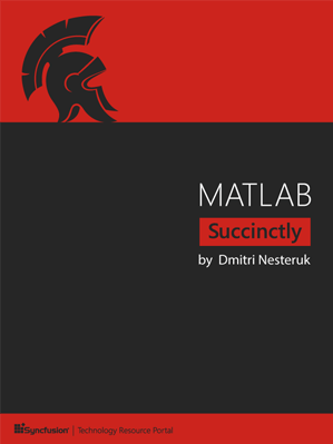 MATLAB Succinctly book by Dmitri Nesteruk
