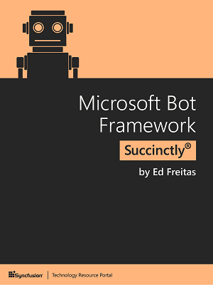Ebook - Microsoft Bot Framework Succinctly