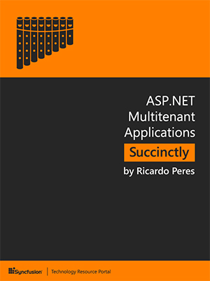 ASP.NET Multitenant Applications Succinctly by Ricardo Peres