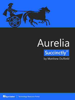 Aurelia Succinctly by Matthew Duffield