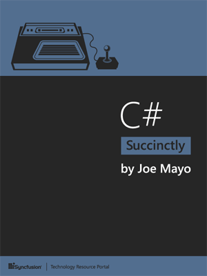 C# Succinctly by Joe Mayo