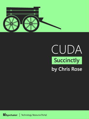 CUDA Succinctly by Chris Rose