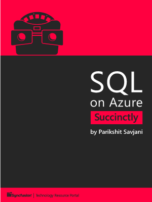 SQL on Azure Succinctly by Parikshit Savjani