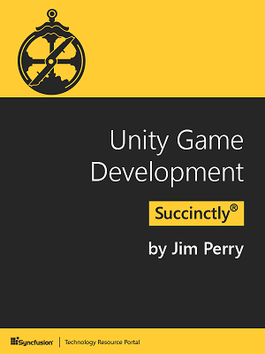 Unity Game Development Succinctly by Jim Perry