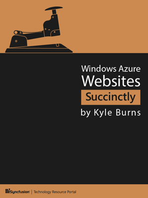 Windows Azure Websites Succinctly by Kyle Burns